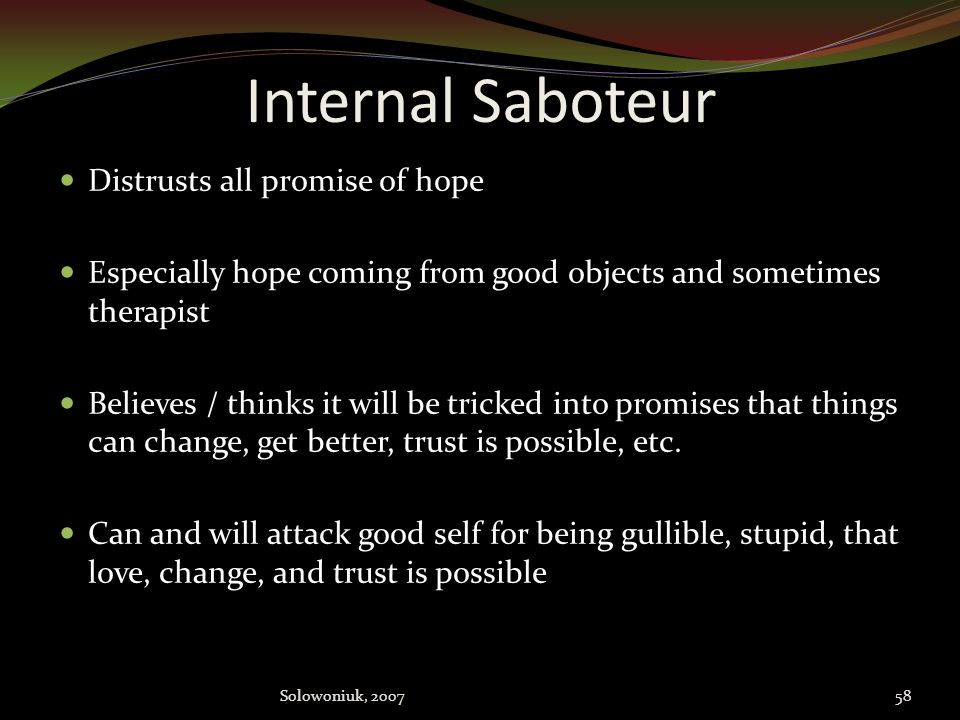 Internal Saboteur Distrusts all promise of hope