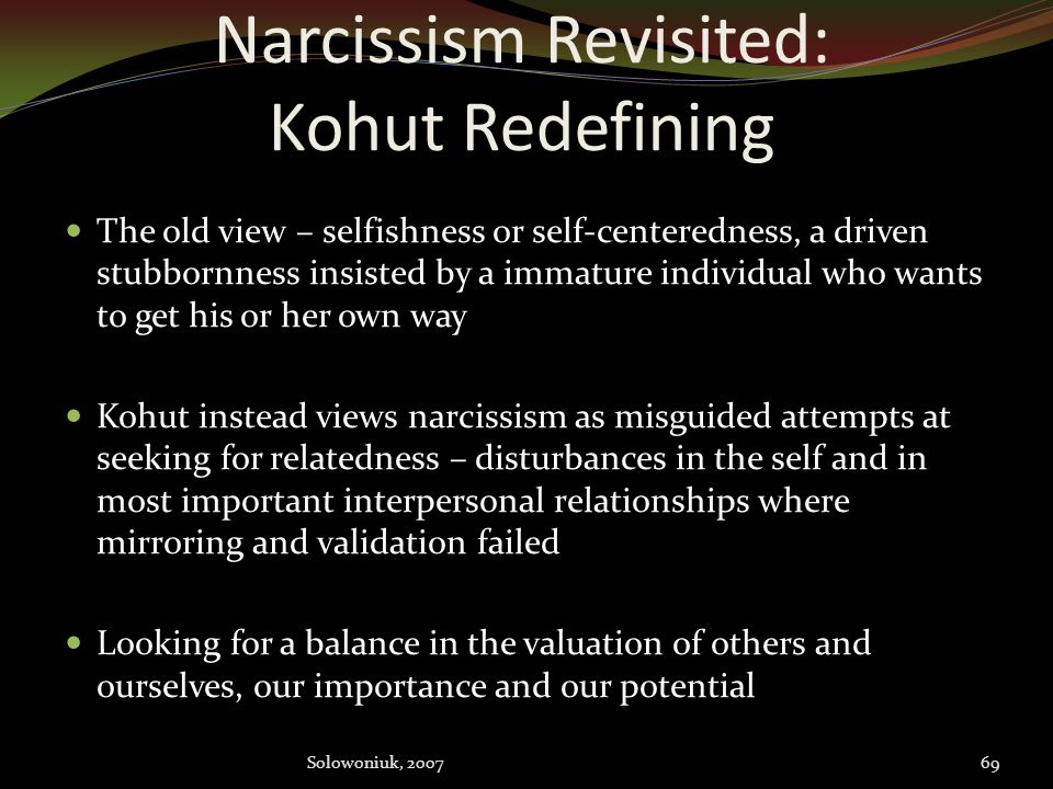 Narcissism Revisited: Kohut Redefining