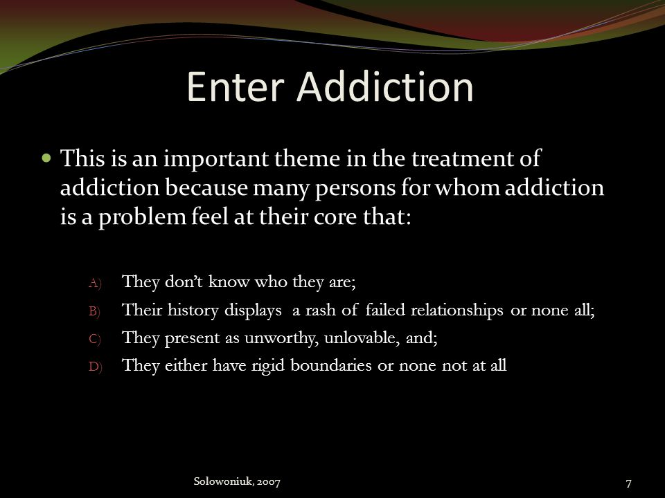 Enter Addiction