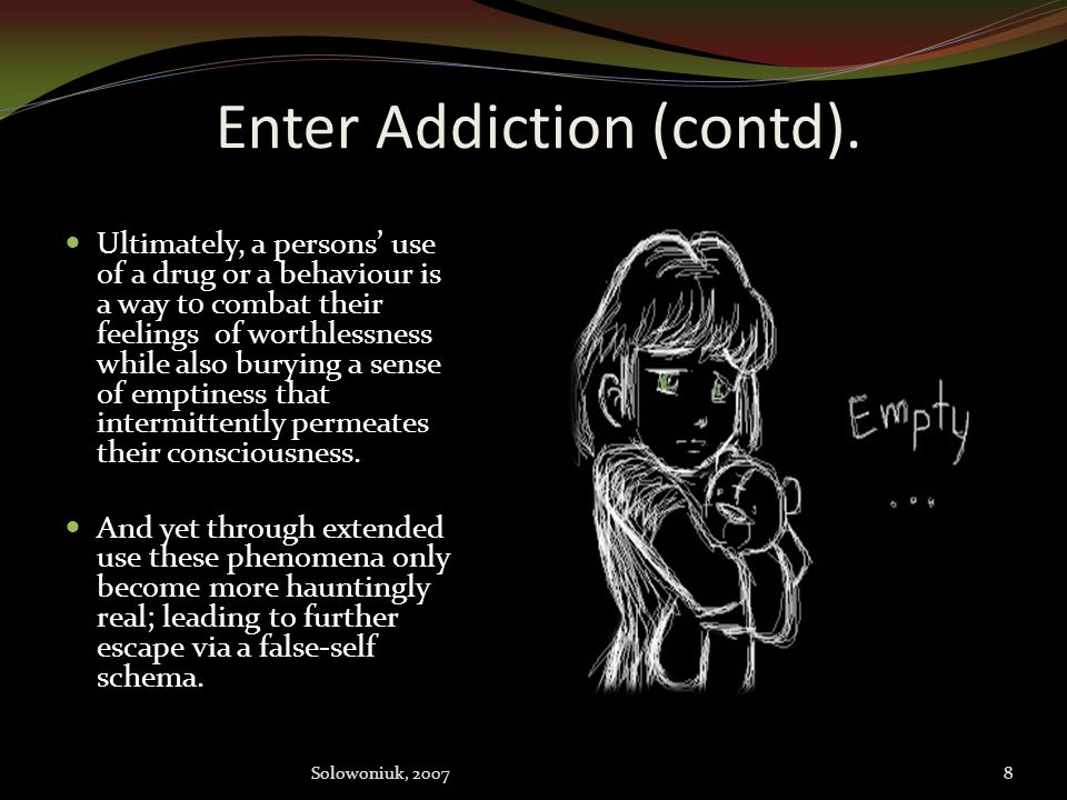 Enter Addiction (contd).