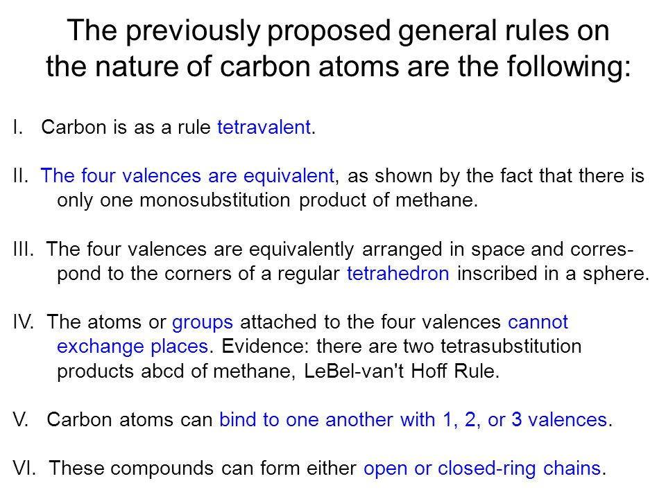 The previously proposed general rules on the nature of carbon atoms are the following:
