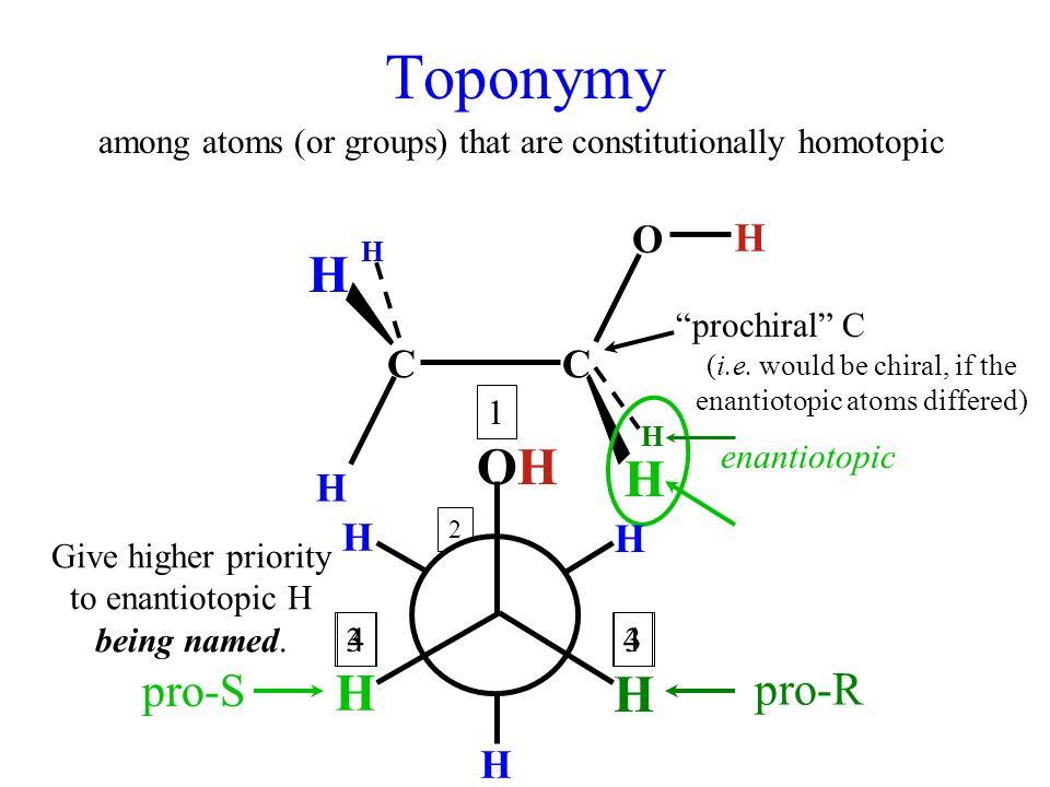 Toponymy OH H pro-S pro-R O H C H