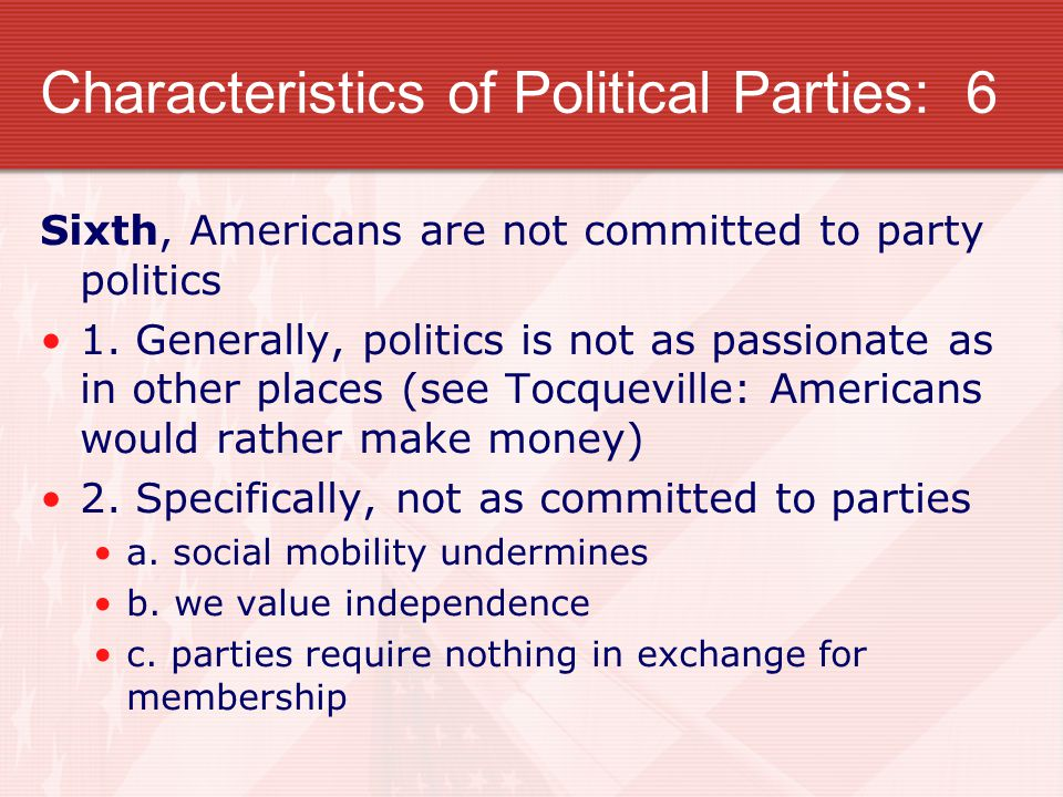Characteristics of Political Parties: 6