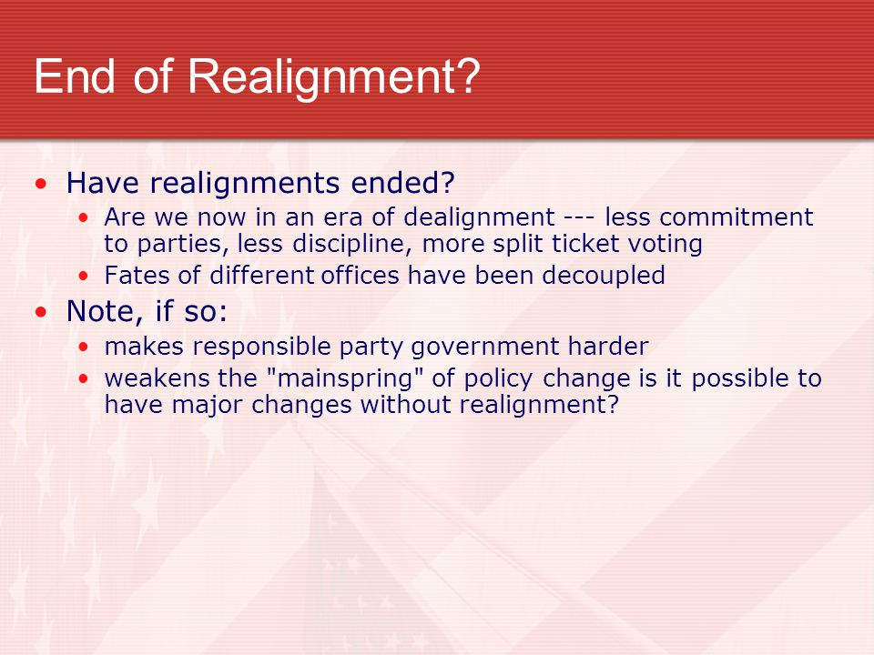 End of Realignment Have realignments ended Note, if so: