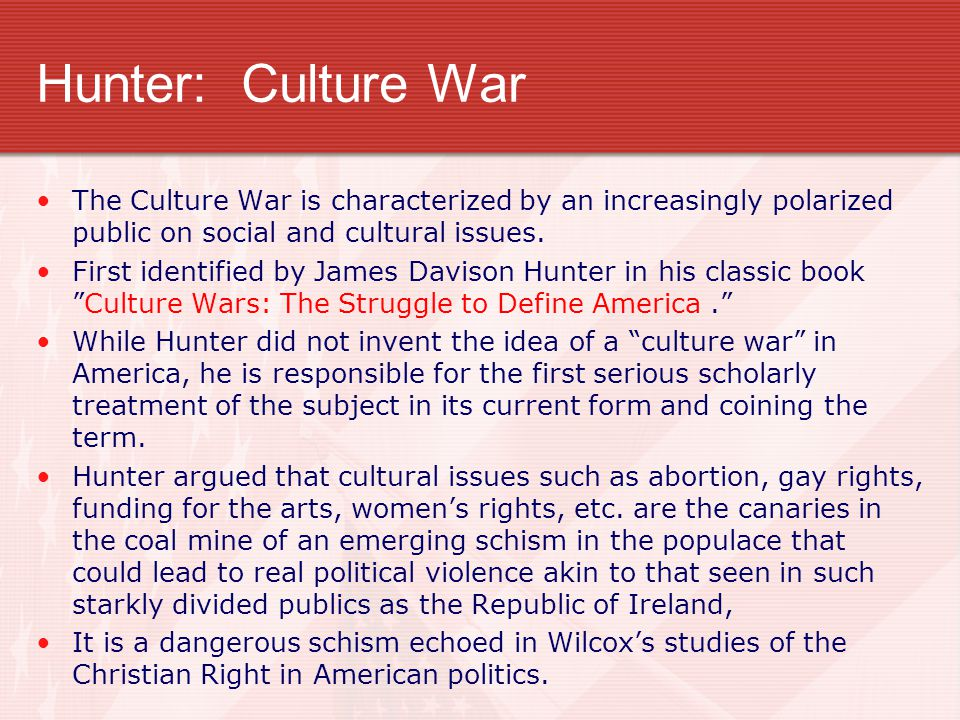 Hunter: Culture War The Culture War is characterized by an increasingly polarized public on social and cultural issues.
