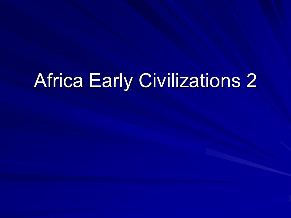 Africa Early Civilizations 2