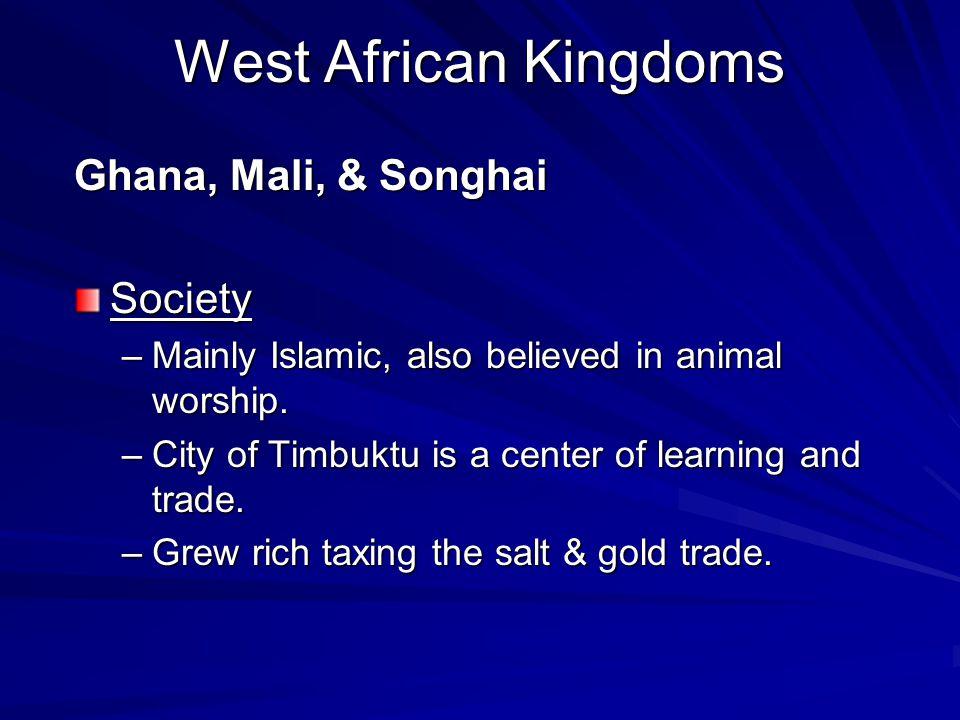 West African Kingdoms Ghana, Mali, & Songhai Society