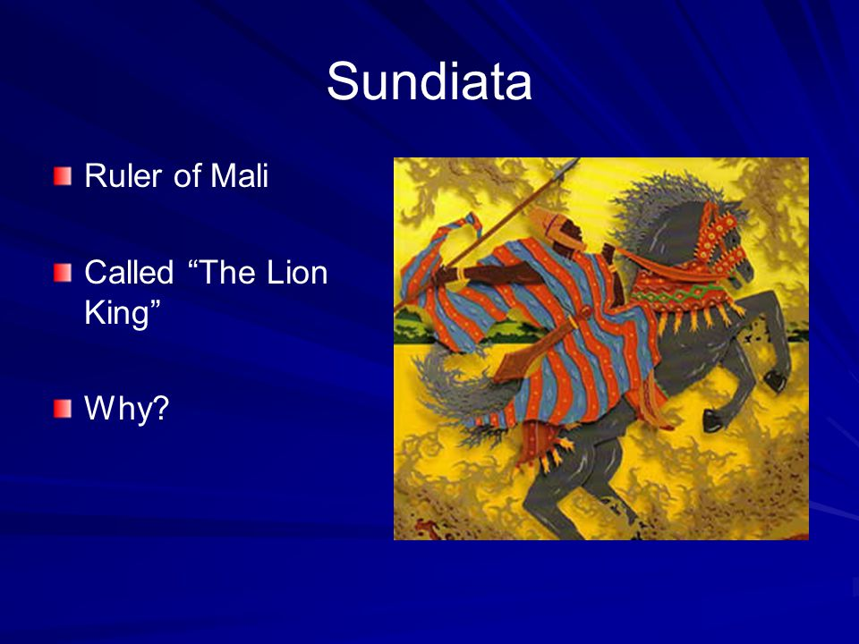 Sundiata Ruler of Mali Called The Lion King Why