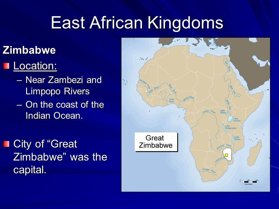 East African Kingdoms Zimbabwe Location: