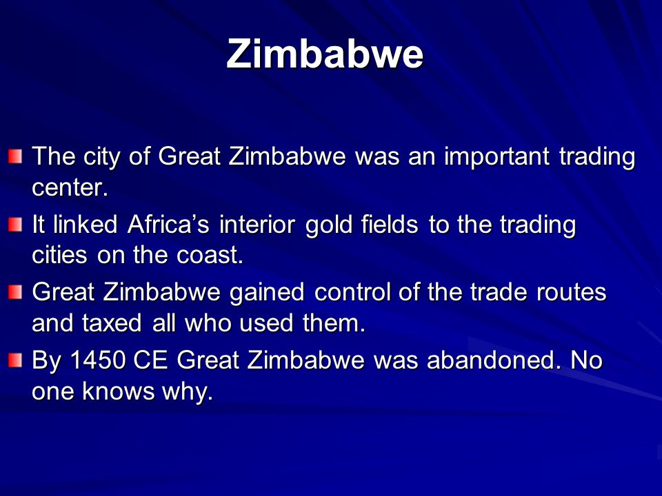 Zimbabwe The city of Great Zimbabwe was an important trading center.