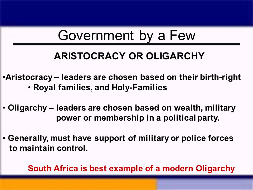 Government by a Few ARISTOCRACY OR OLIGARCHY