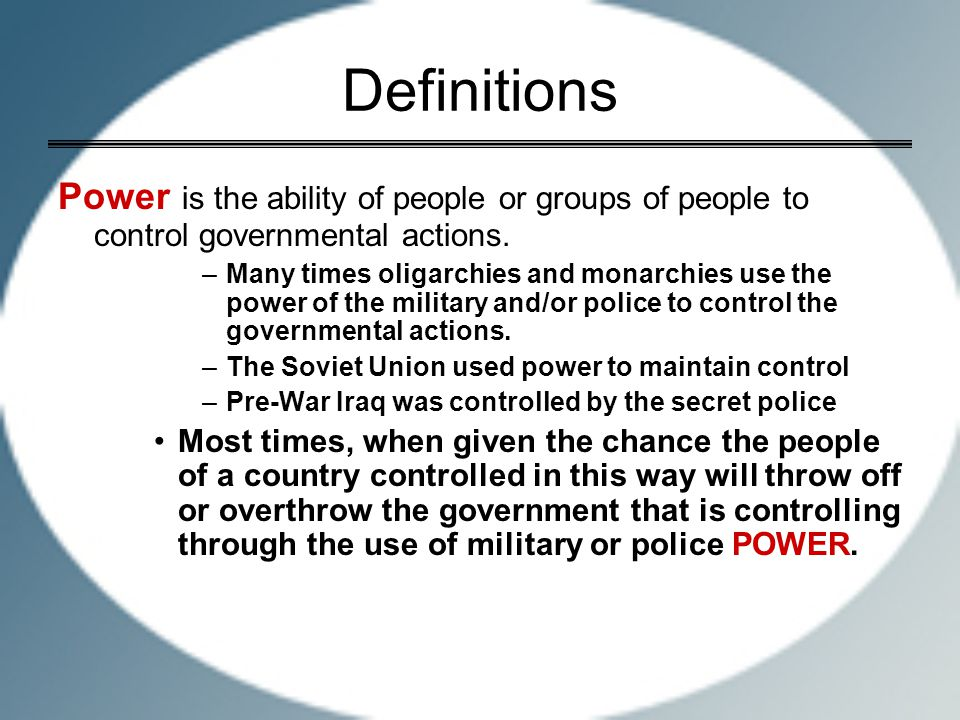 Definitions Power is the ability of people or groups of people to control governmental actions.