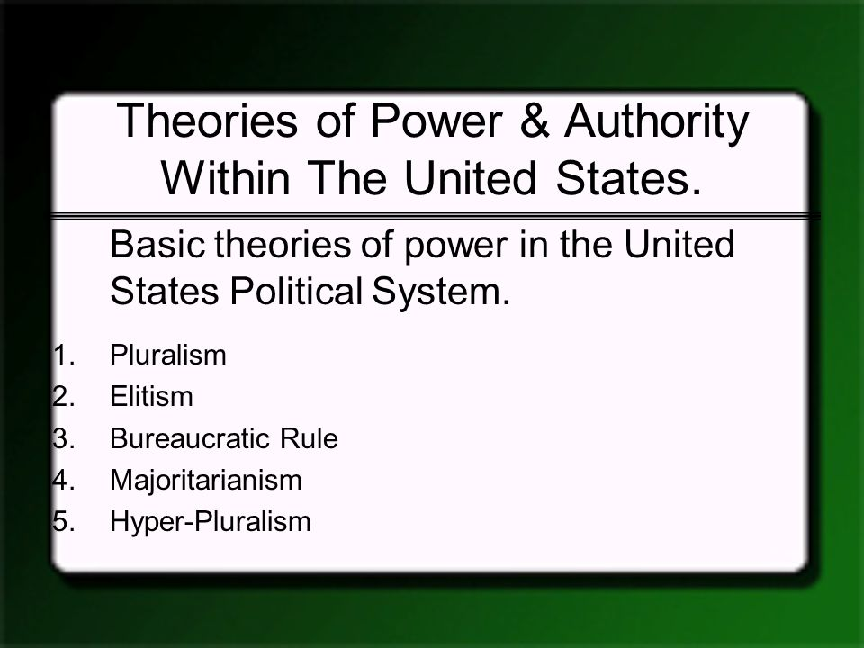 Theories of Power & Authority Within The United States.