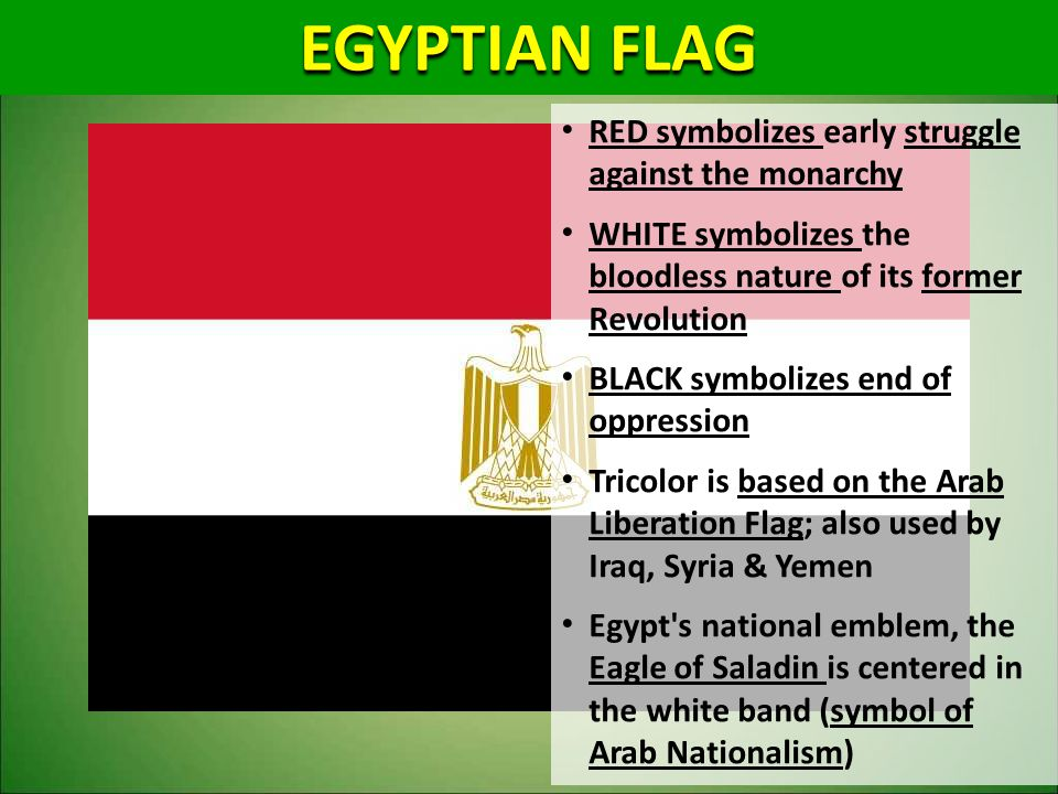 EGYPTIAN FLAG RED symbolizes early struggle against the monarchy