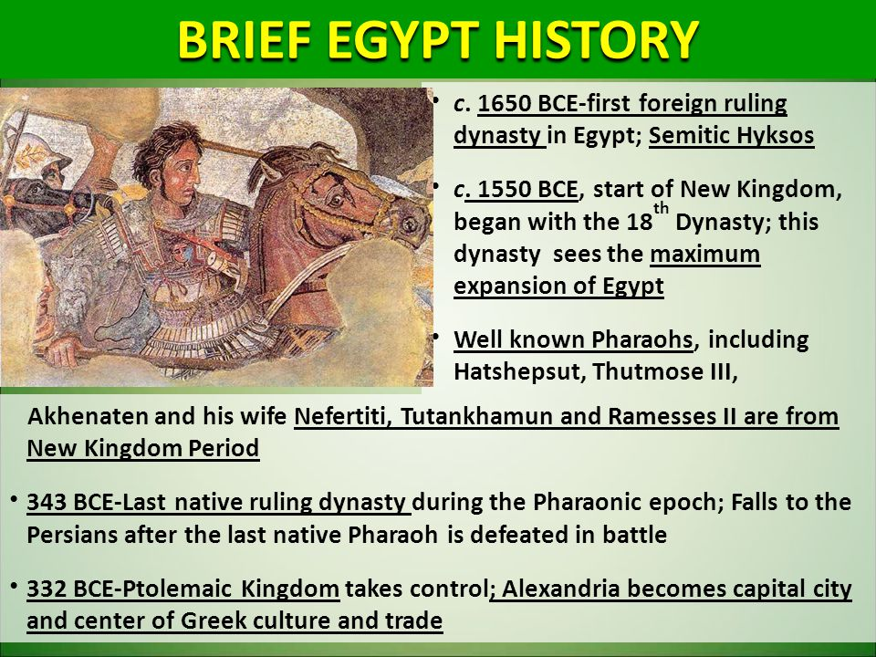 BRIEF EGYPT HISTORY c. 1650 BCE-first foreign ruling dynasty in Egypt; Semitic Hyksos.