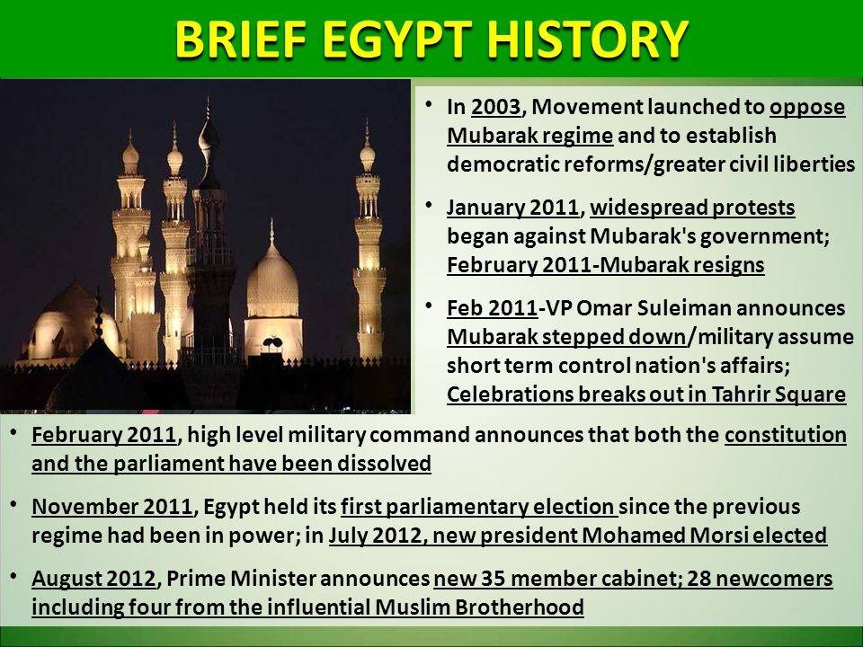 BRIEF EGYPT HISTORY In 2003, Movement launched to oppose Mubarak regime and to establish democratic reforms/greater civil liberties.