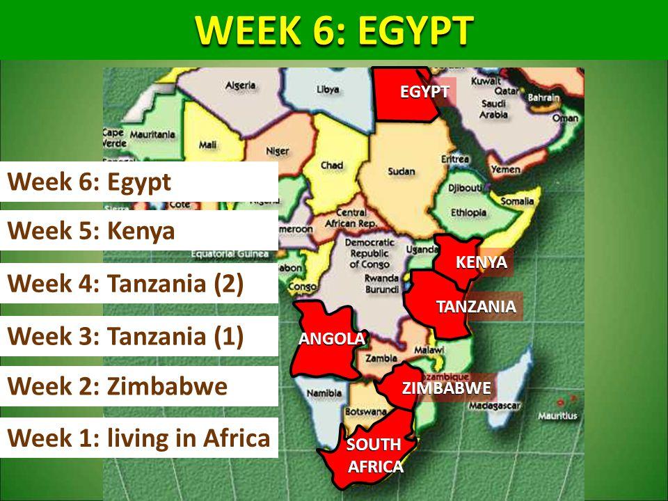EAST AFRICA WEEK 6: EGYPT Week 6: Egypt Week 5: Kenya
