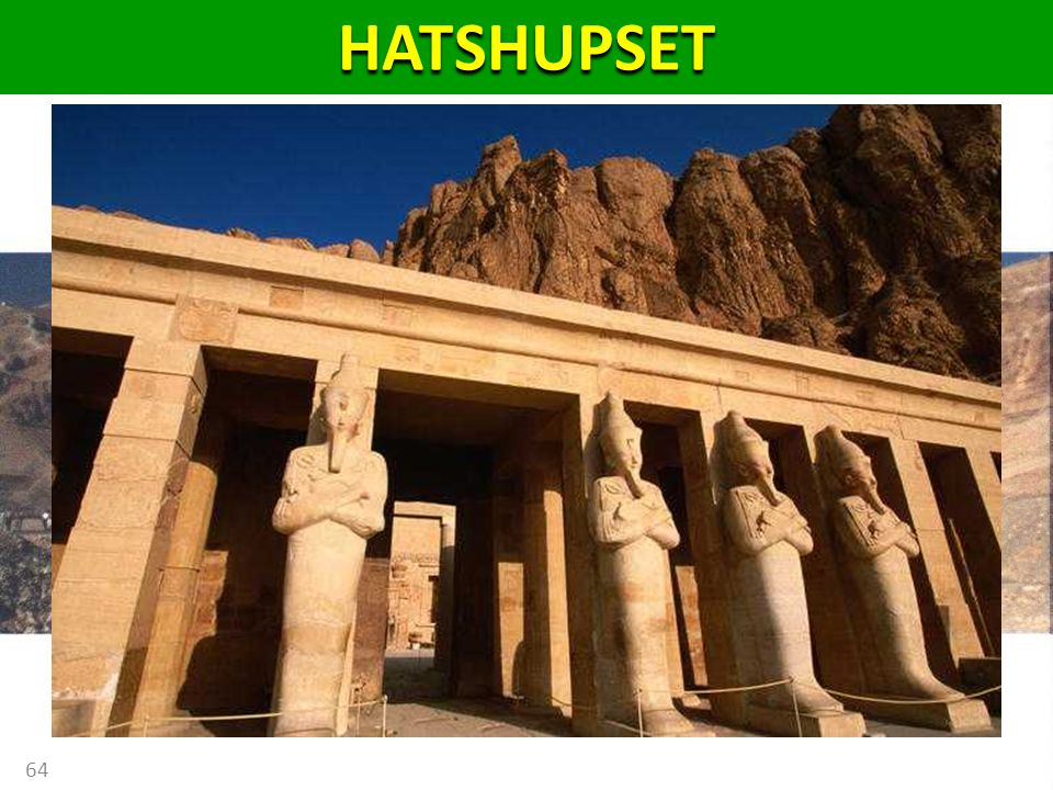 HATSHUPSET Hatshepsut translated means Foremost of Noble Ladies