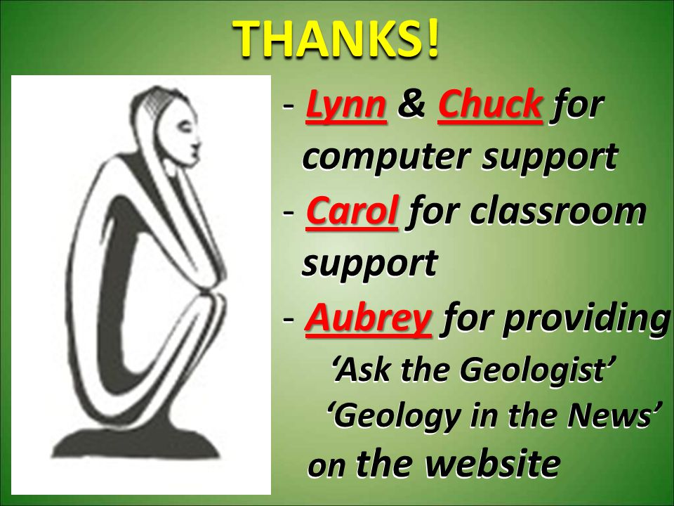 THANKS! Lynn & Chuck for computer support Carol for classroom support