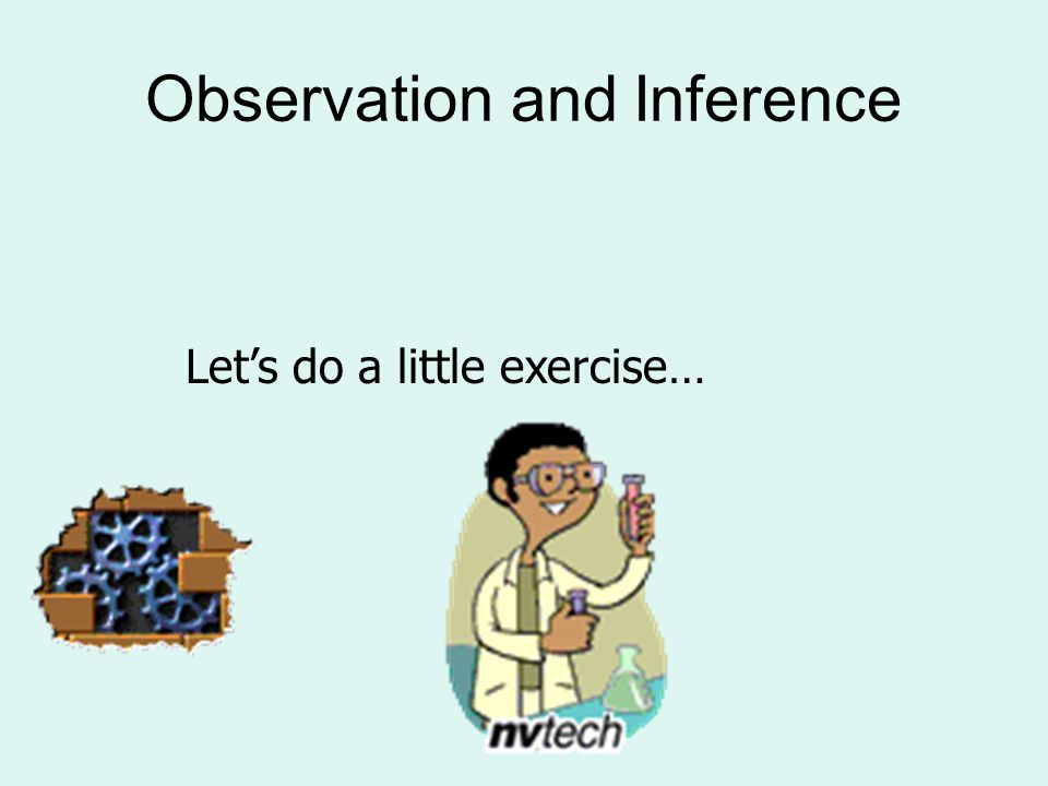 Observation and Inference
