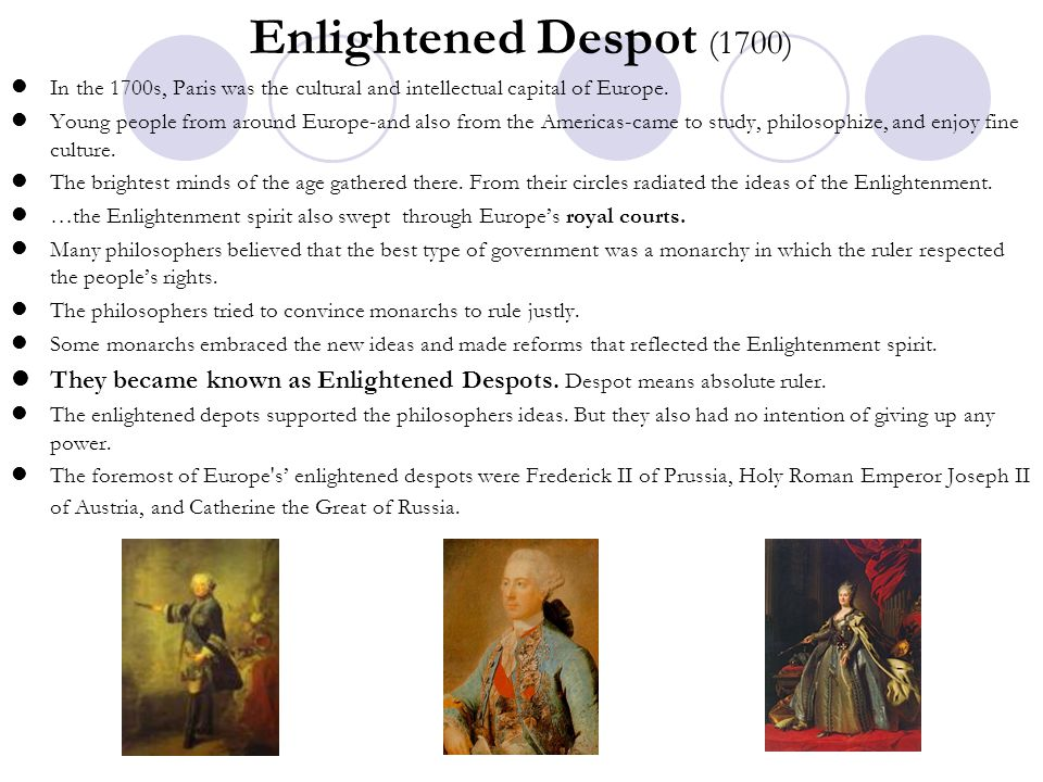 Enlightened Despot (1700) In the 1700s, Paris was the cultural and intellectual capital of Europe.