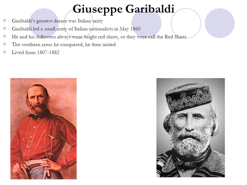 Giuseppe Garibaldi Garibaldi's greatest dream was Italian unity