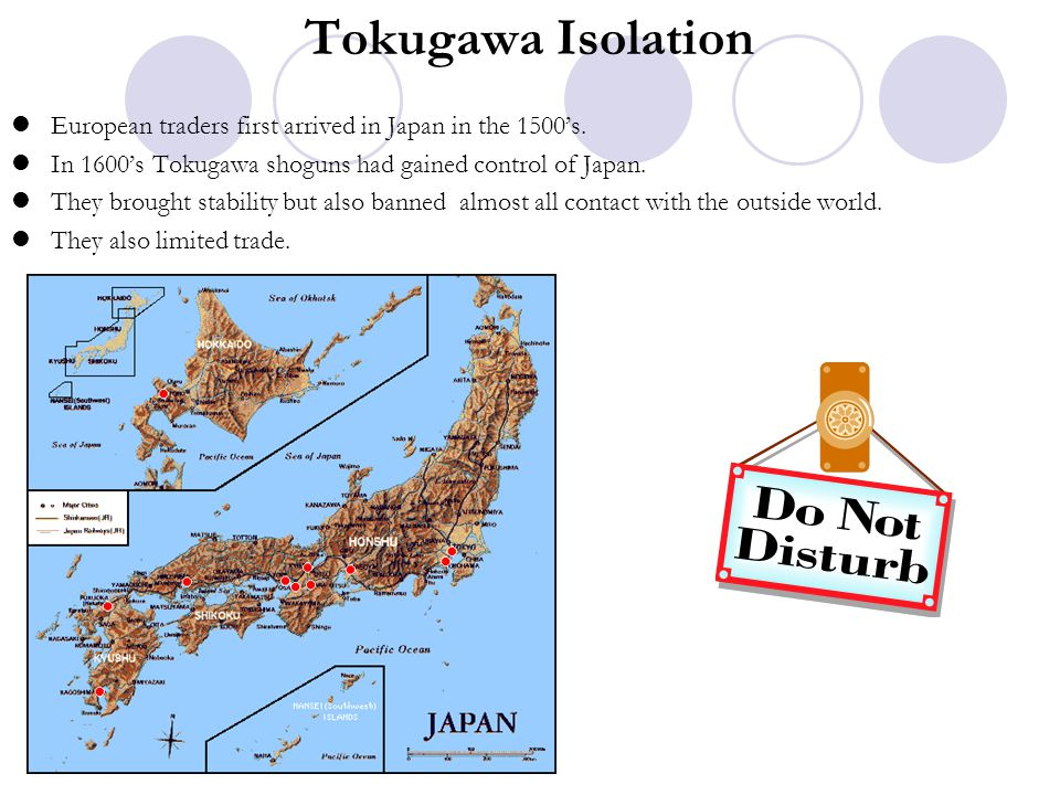 Tokugawa Isolation European traders first arrived in Japan in the 1500's. In 1600's Tokugawa shoguns had gained control of Japan.
