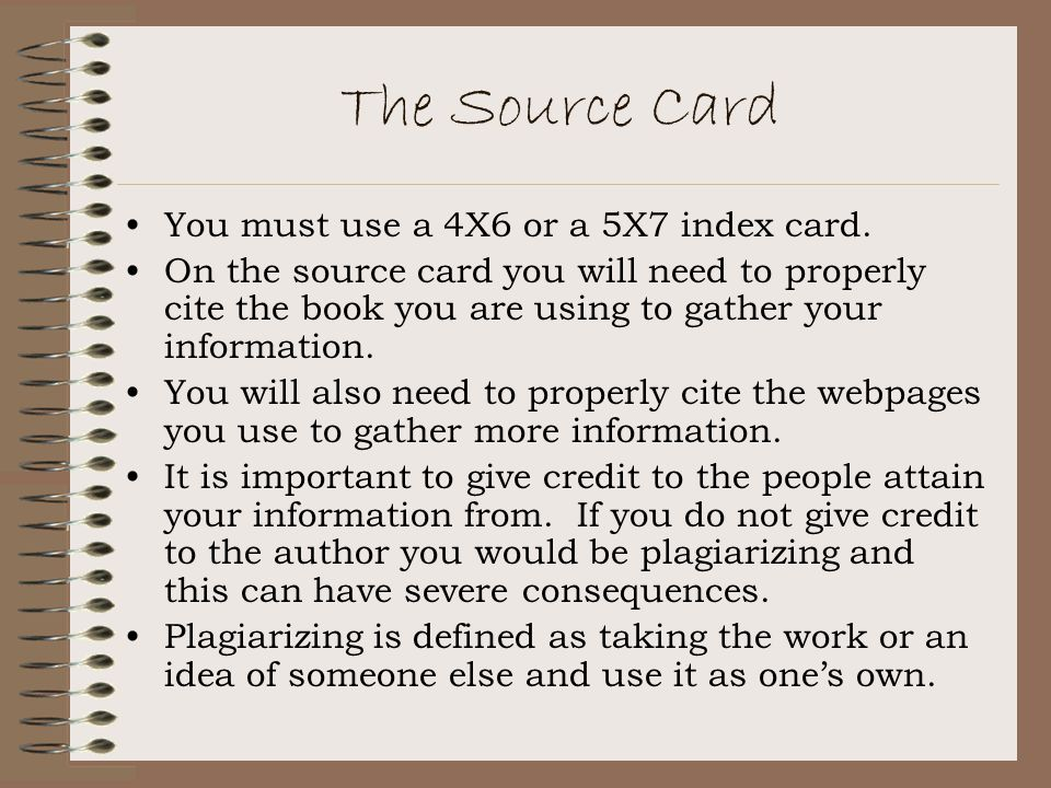 The Source Card You must use a 4X6 or a 5X7 index card.