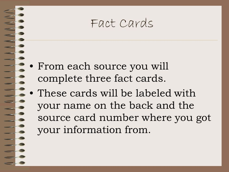 Fact Cards From each source you will complete three fact cards.