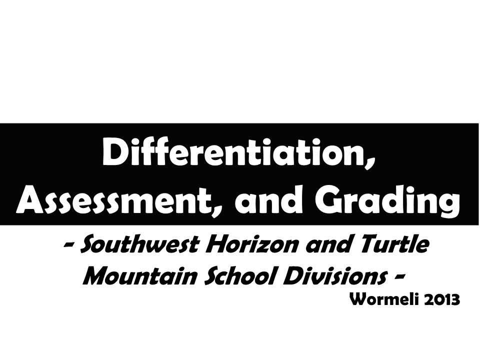 Differentiation, Assessment, and Grading