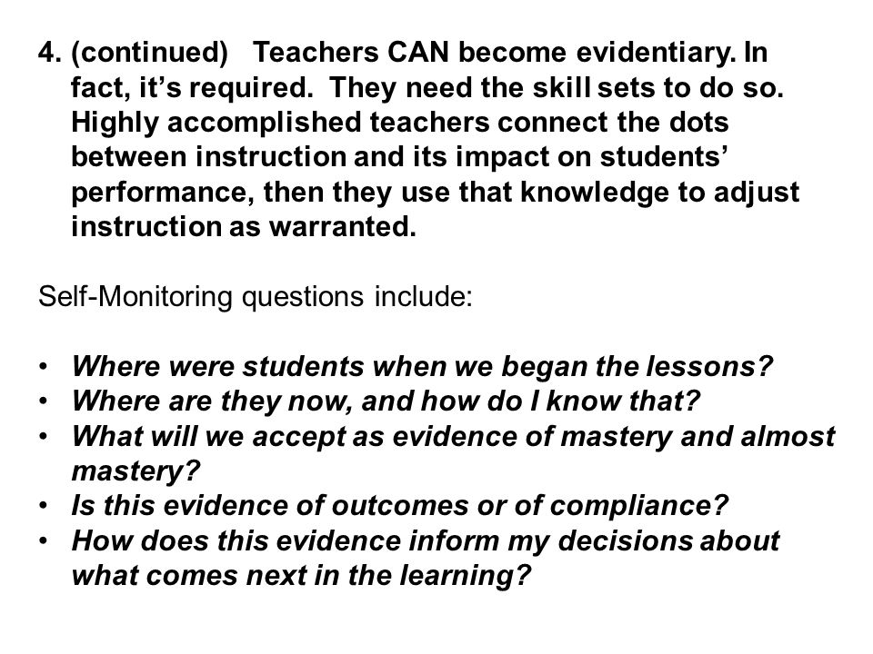 (continued) Teachers CAN become evidentiary. In fact, it's required