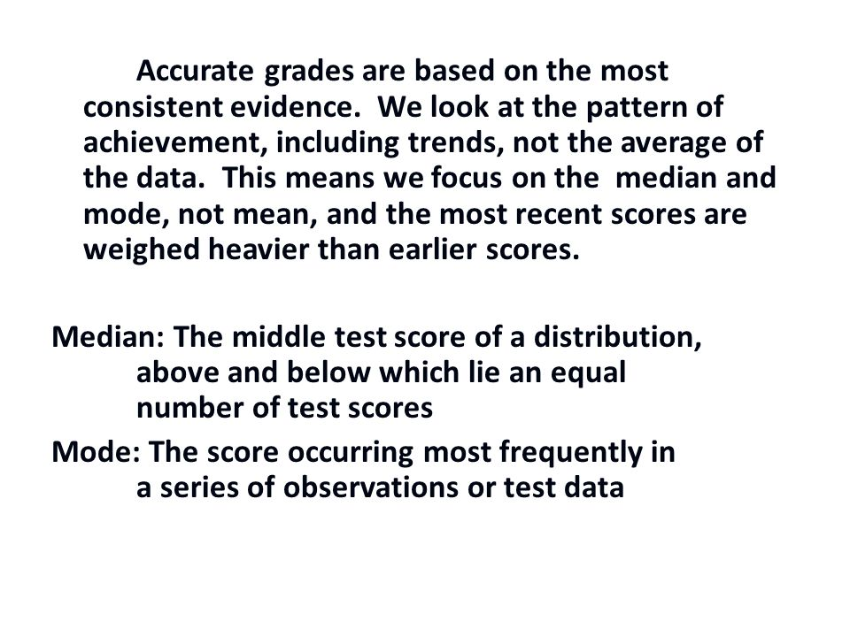 Accurate grades are based on the most consistent evidence