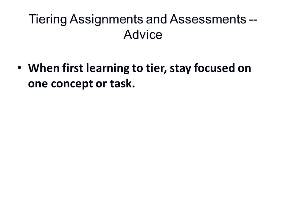 Tiering Assignments and Assessments -- Advice