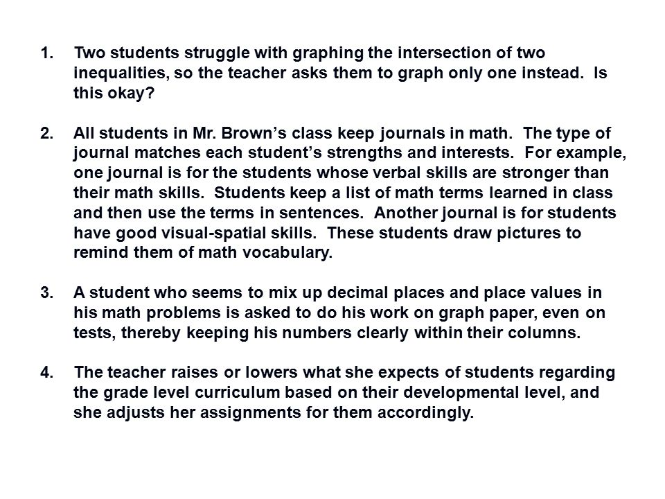 Two students struggle with graphing the intersection of two inequalities, so the teacher asks them to graph only one instead. Is this okay