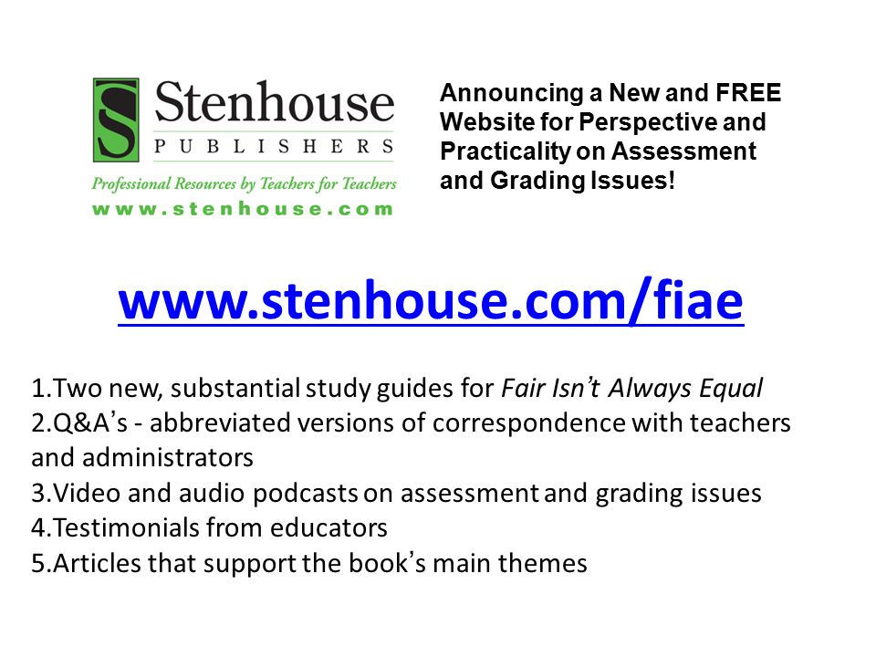 www.stenhouse.com/fiae Two new, substantial study guides for Fair Isn't Always Equal.