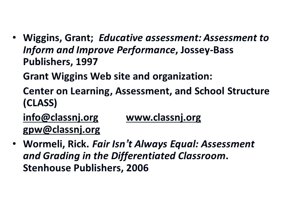 Wiggins, Grant; Educative assessment: Assessment to Inform and Improve Performance, Jossey-Bass Publishers, 1997
