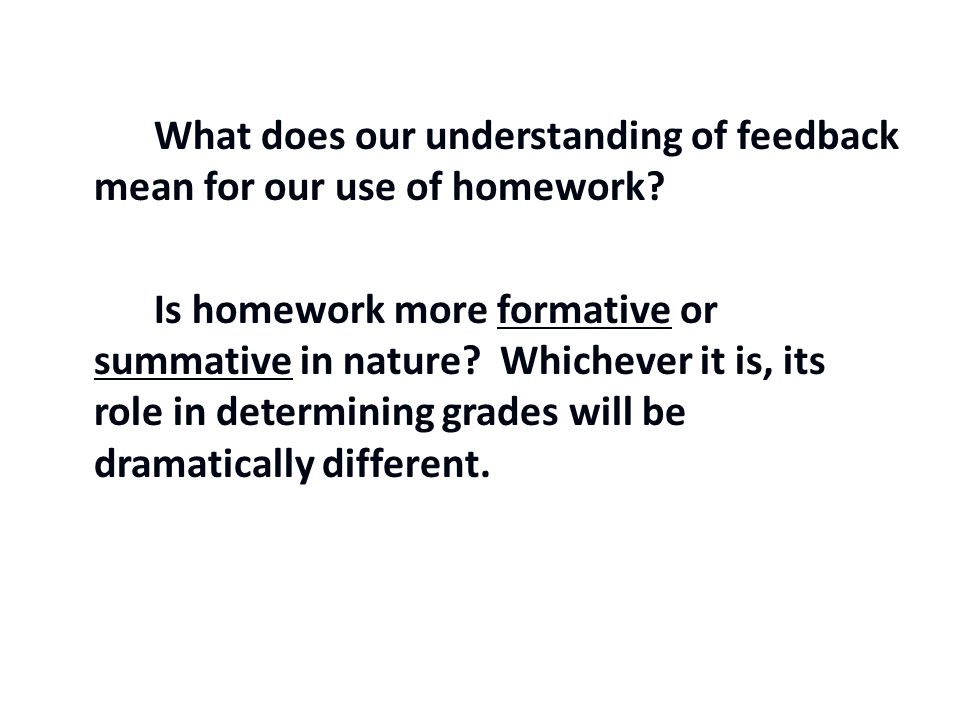 What does our understanding of feedback mean for our use of homework