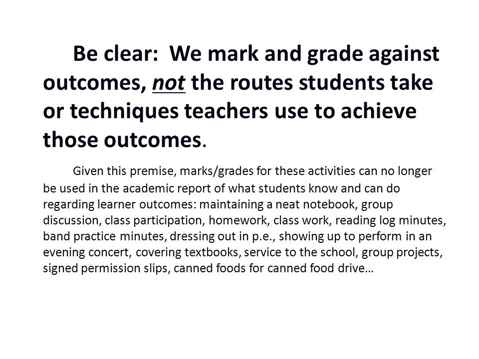Be clear: We mark and grade against outcomes, not the routes students take or techniques teachers use to achieve those outcomes.