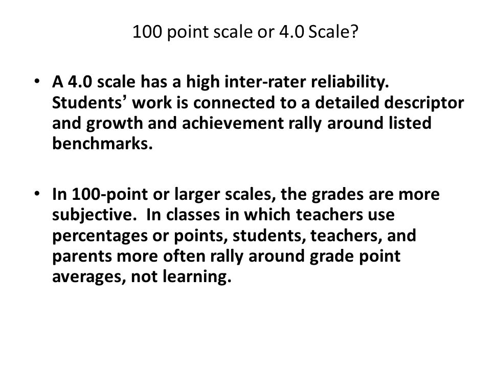 100 point scale or 4.0 Scale