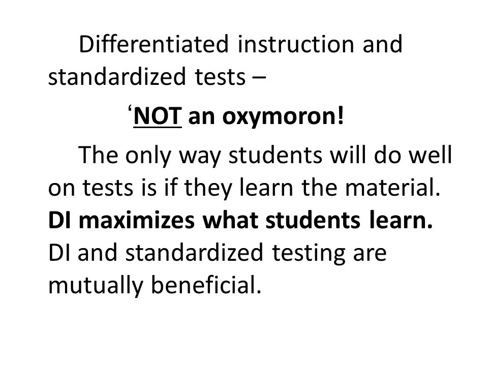 Differentiated instruction and standardized tests –