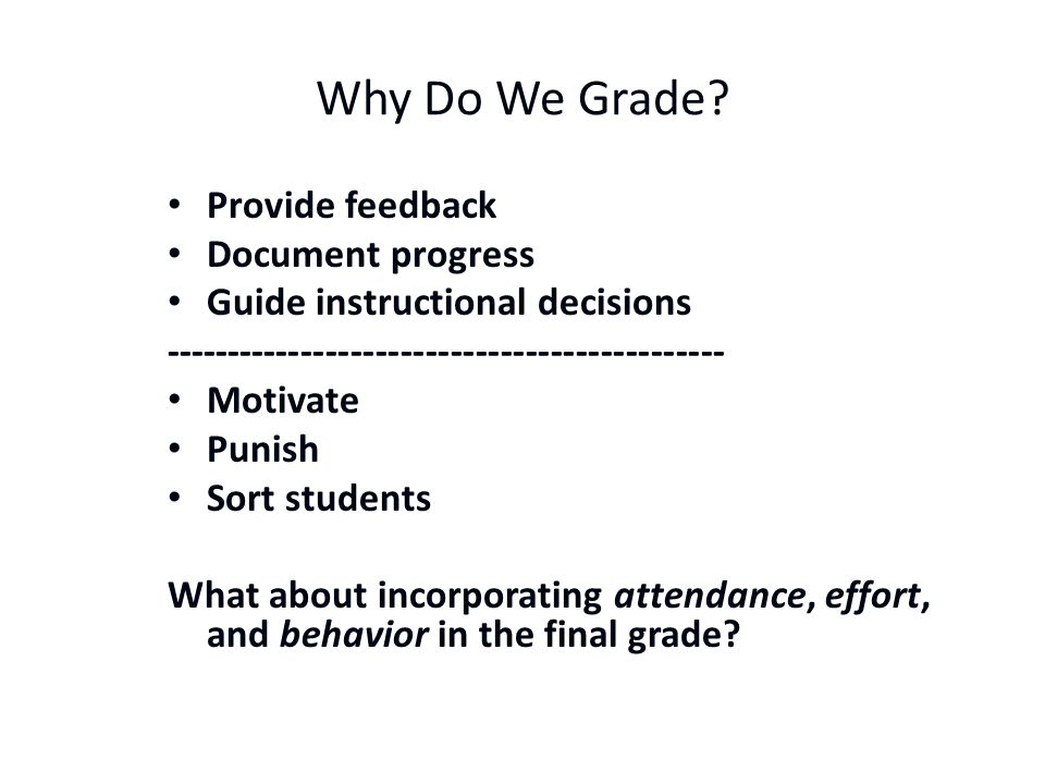 Why Do We Grade Provide feedback Document progress