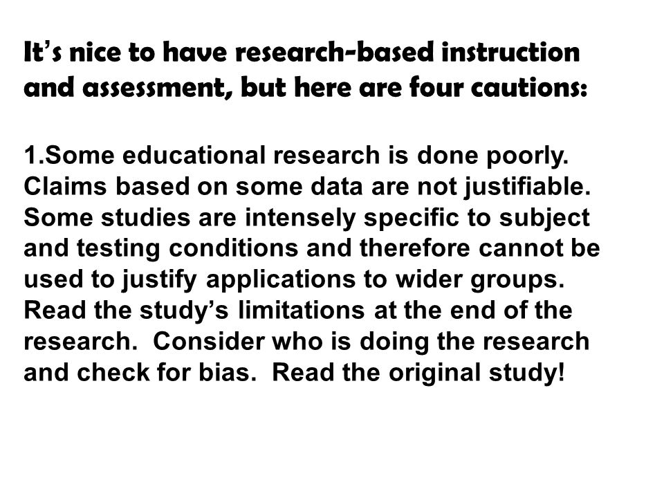 It's nice to have research-based instruction and assessment, but here are four cautions: