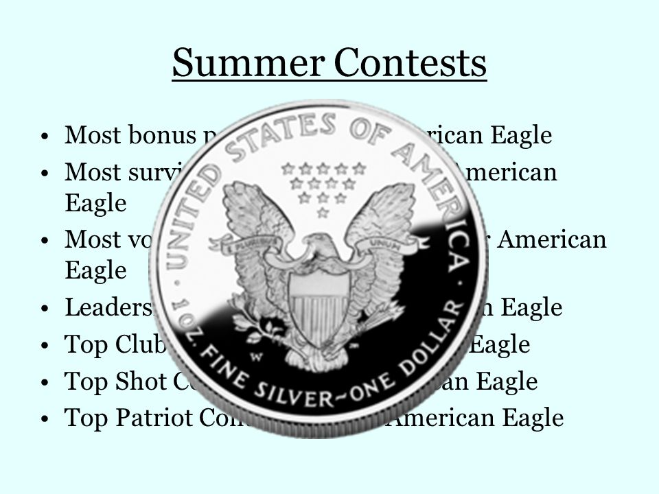Summer Contests Most bonus points – Silver American Eagle