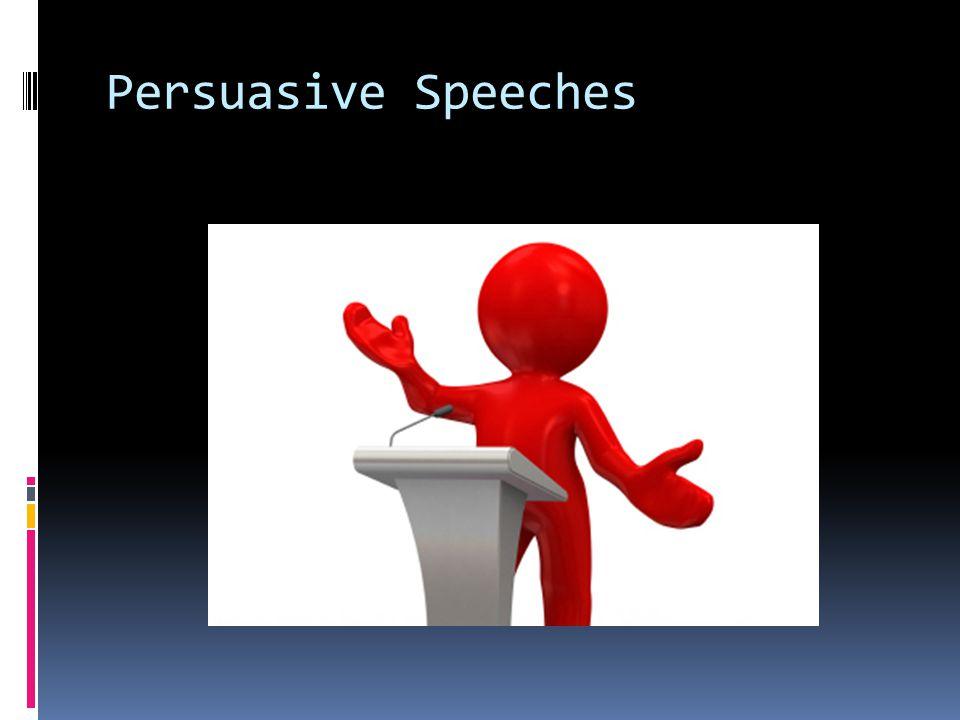 Persuasive Speeches