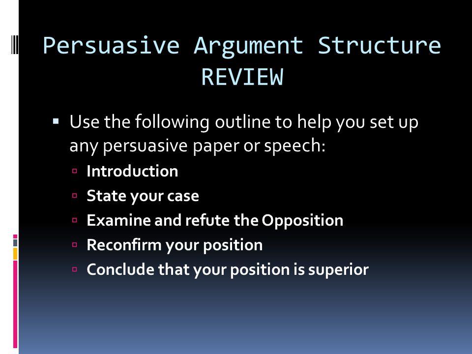 Persuasive Argument Structure REVIEW