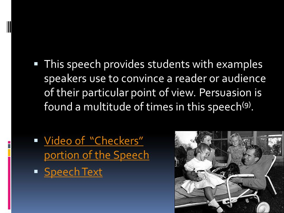 This speech provides students with examples speakers use to convince a reader or audience of their particular point of view. Persuasion is found a multitude of times in this speech(9).