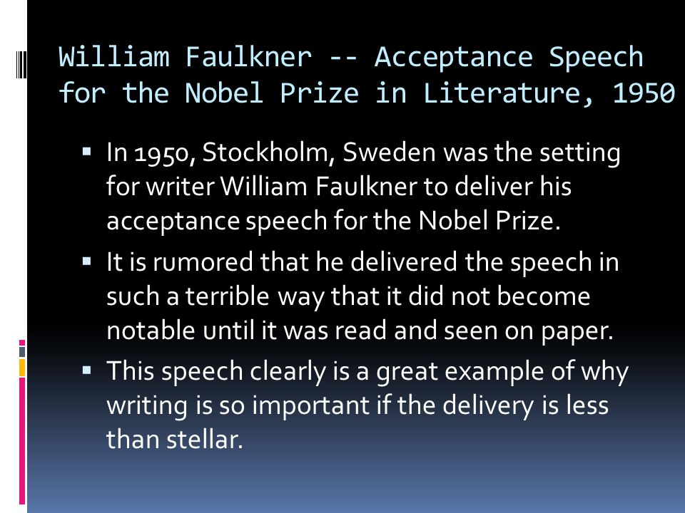 William Faulkner -- Acceptance Speech for the Nobel Prize in Literature, 1950