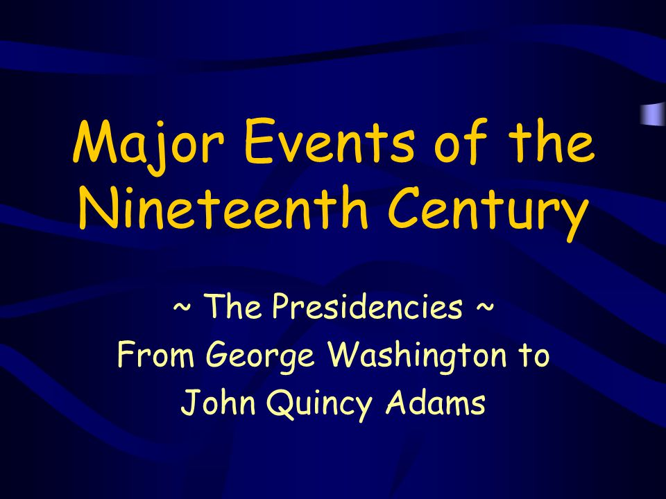 Major Events of the Nineteenth Century