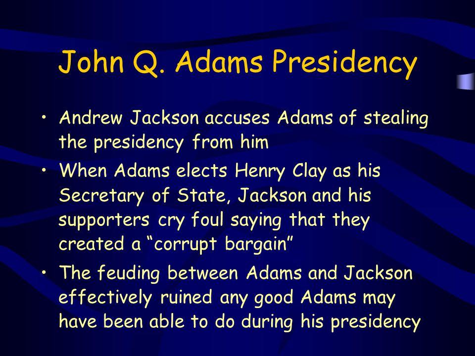 John Q. Adams Presidency
