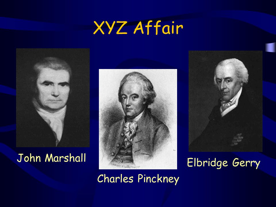 XYZ Affair John Marshall Elbridge Gerry Charles Pinckney
